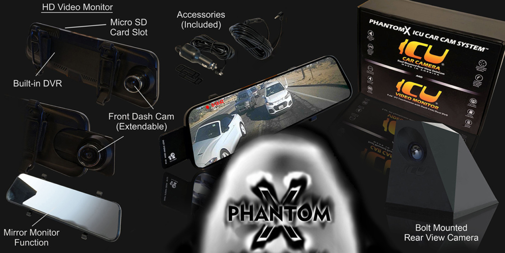 The PhantomX ICU Car Camera is our tallest Rear View Camera specially designed to see behind your big truck or van. The PhantomX mounts to the roof of your vehicle for the best view of hte road behind you and your blind spots especially if you have no rear windows or rear view mirror. Our video Mirror Monitor attaches to your rear view mirror and includes a built-in dash cam and DVR to record both rear and front cameras.