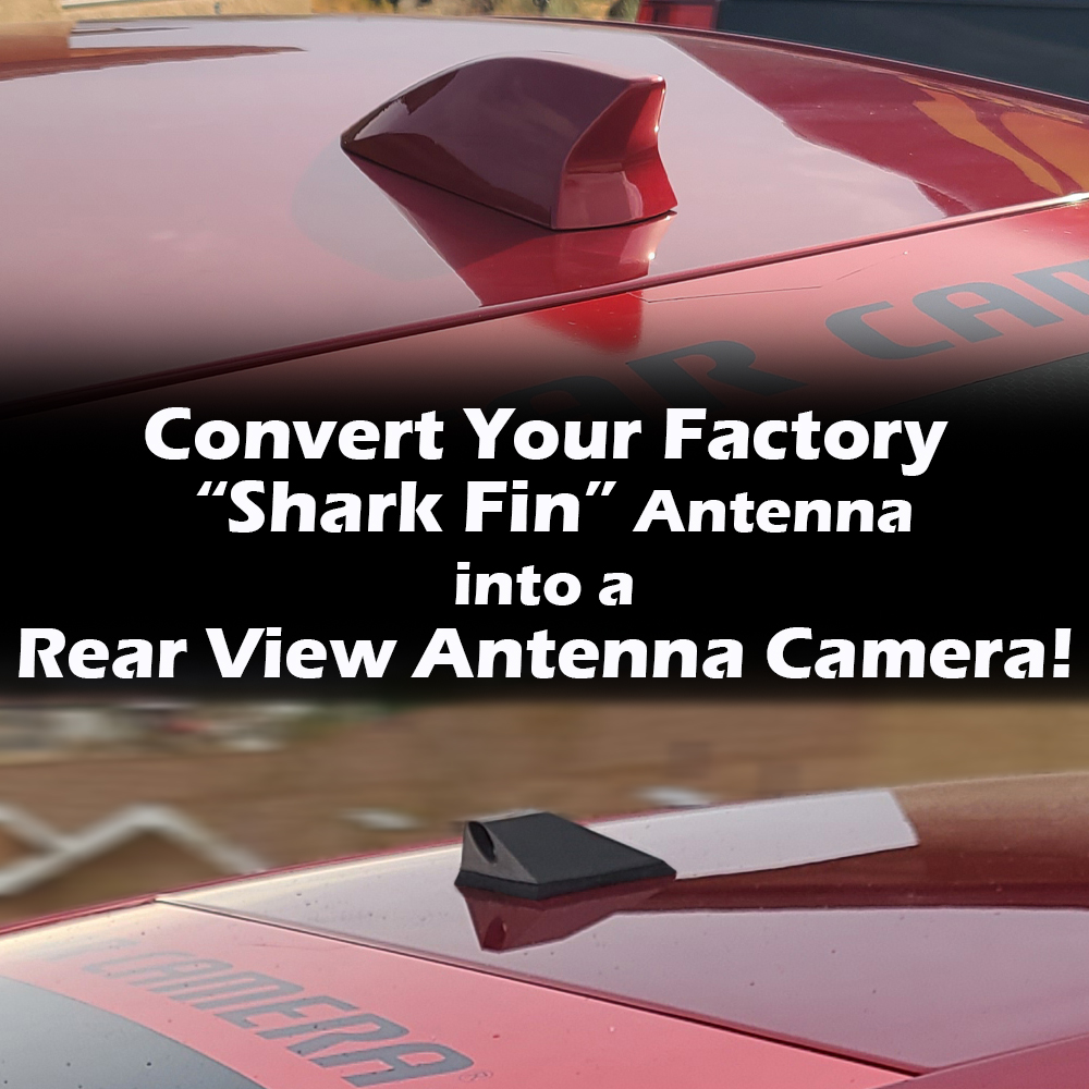 """Convert your Factory """"Shark Fin"""" Antenna for Satellite and/or Radio Antenna into an ICU Car Camera full-time rear view camera system"""